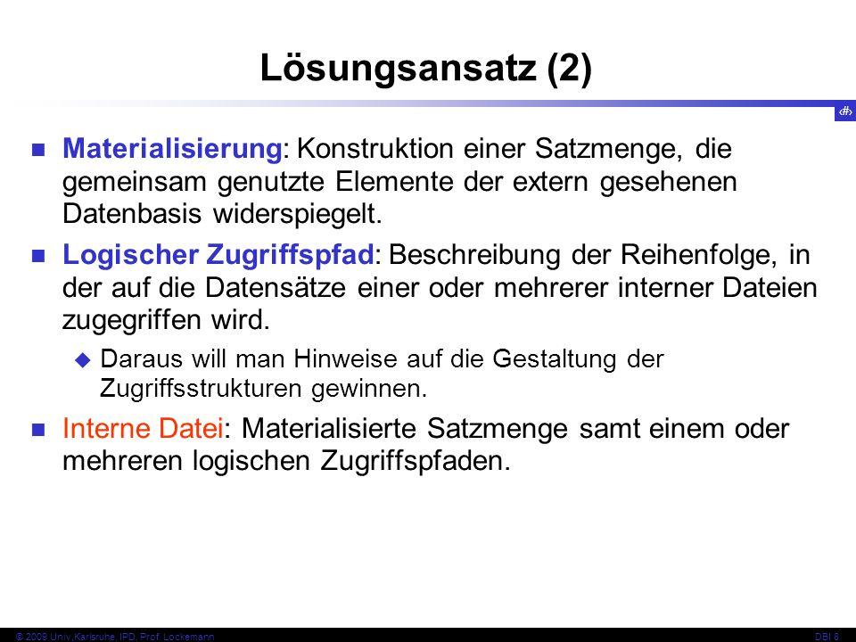 Lösungsansatz (2) Materialisierung: Konstruktion einer Satzmenge, die gemeinsam genutzte Elemente der extern gesehenen Datenbasis widerspiegelt.