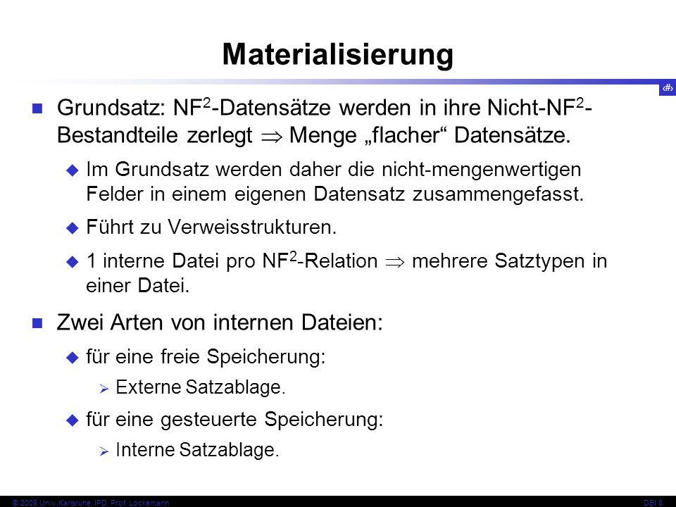 """Materialisierung Grundsatz: NF2-Datensätze werden in ihre Nicht-NF2-Bestandteile zerlegt  Menge """"flacher Datensätze."""