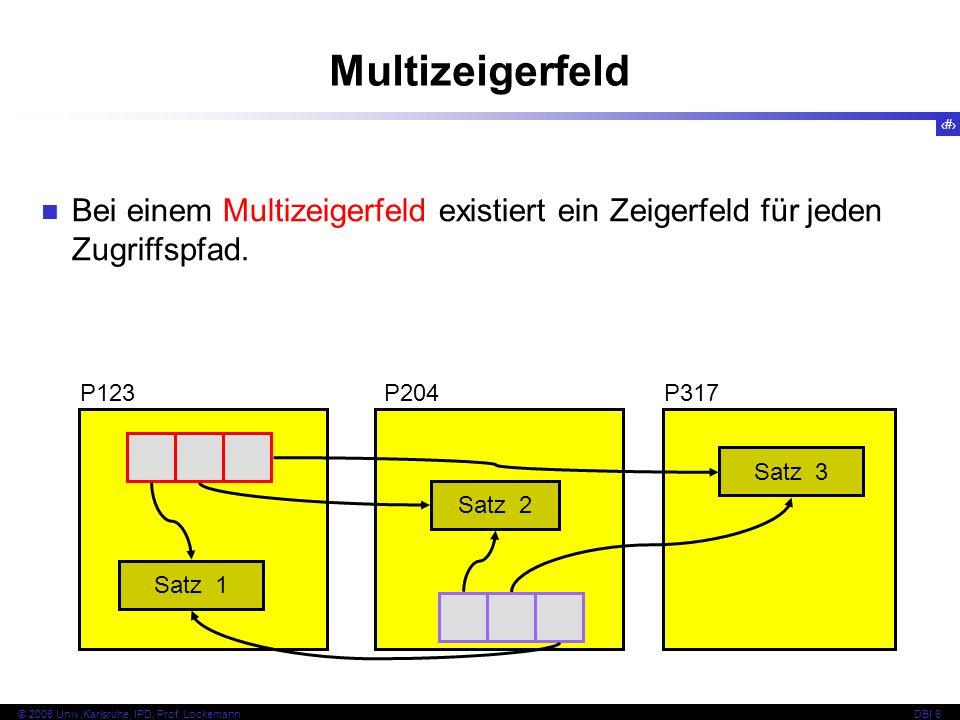 Multizeigerfeld Bei einem Multizeigerfeld existiert ein Zeigerfeld für jeden Zugriffspfad. P123. P204.