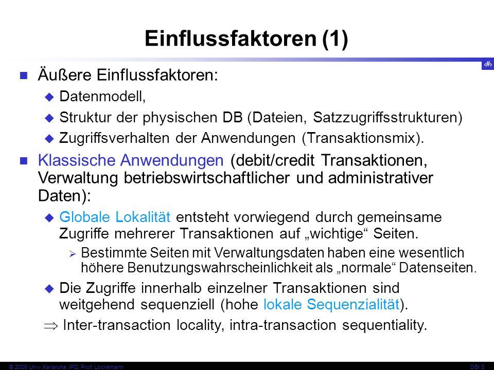 Einflussfaktoren (1) Äußere Einflussfaktoren: