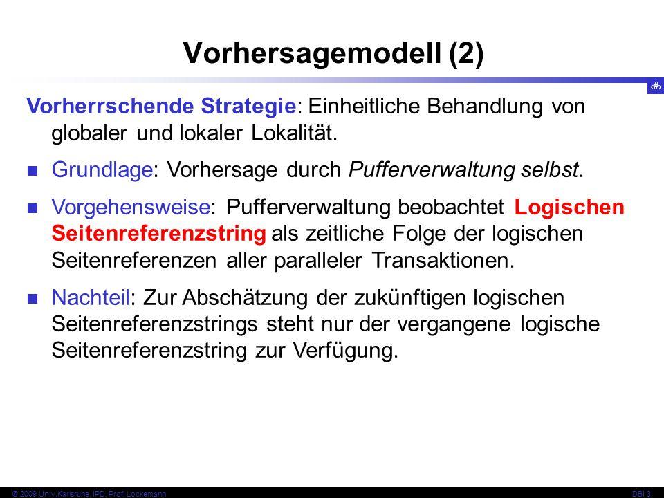 Vorhersagemodell (2) Vorherrschende Strategie: Einheitliche Behandlung von globaler und lokaler Lokalität.