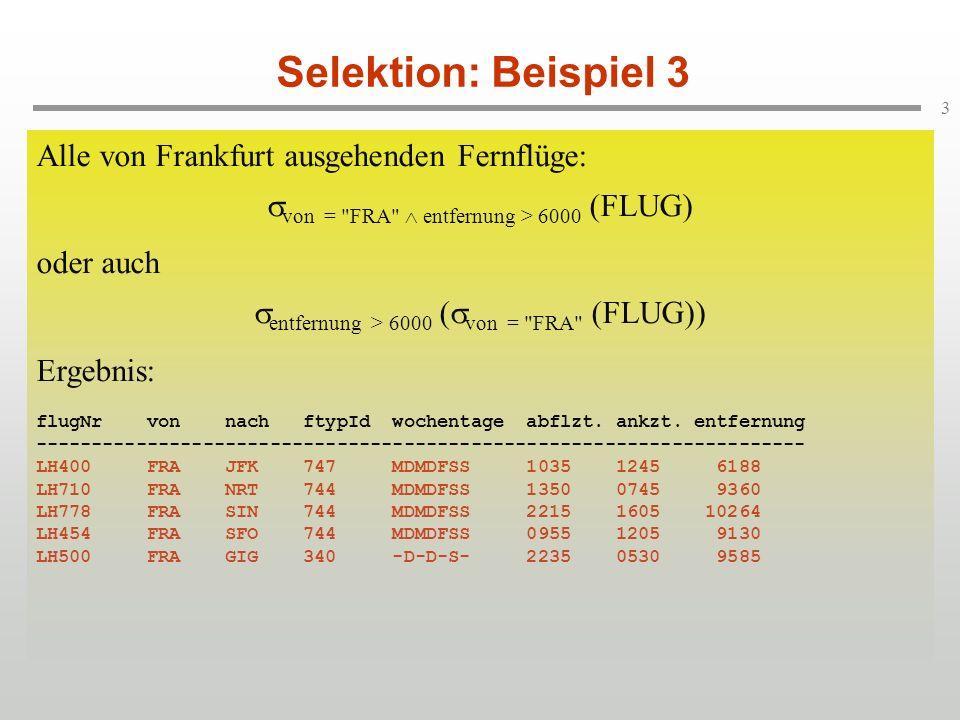 Selektion: Beispiel 3 Alle von Frankfurt ausgehenden Fernflüge: