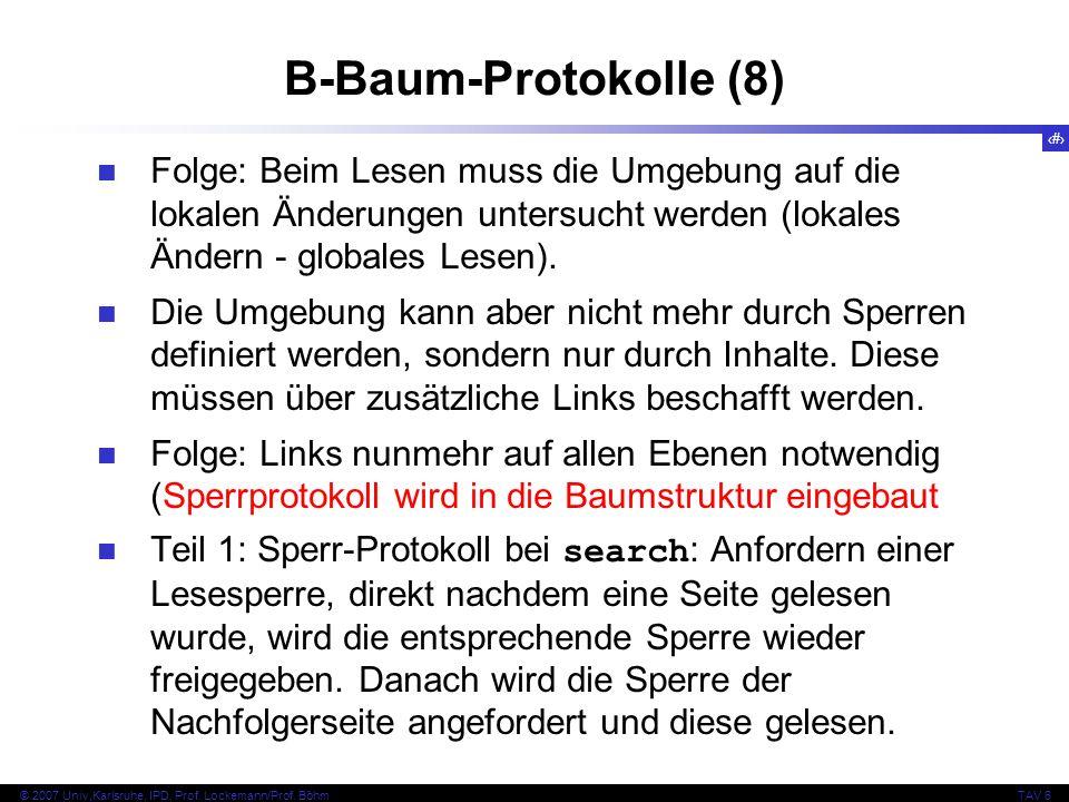 B-Baum-Protokolle (8) Folge: Beim Lesen muss die Umgebung auf die lokalen Änderungen untersucht werden (lokales Ändern - globales Lesen).