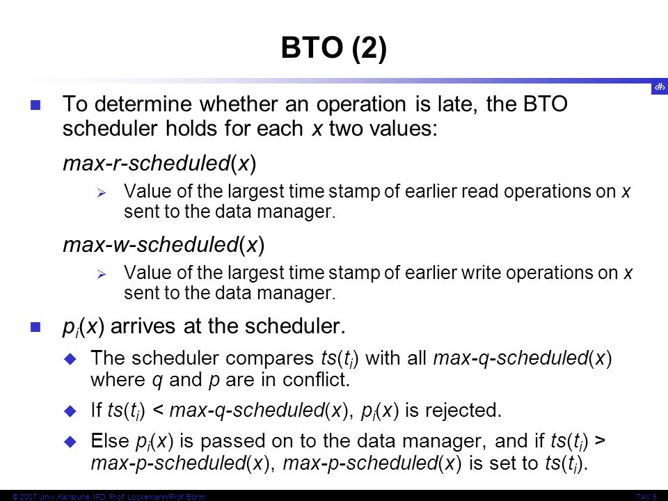 BTO (2)To determine whether an operation is late, the BTO scheduler holds for each x two values: max-r-scheduled(x)