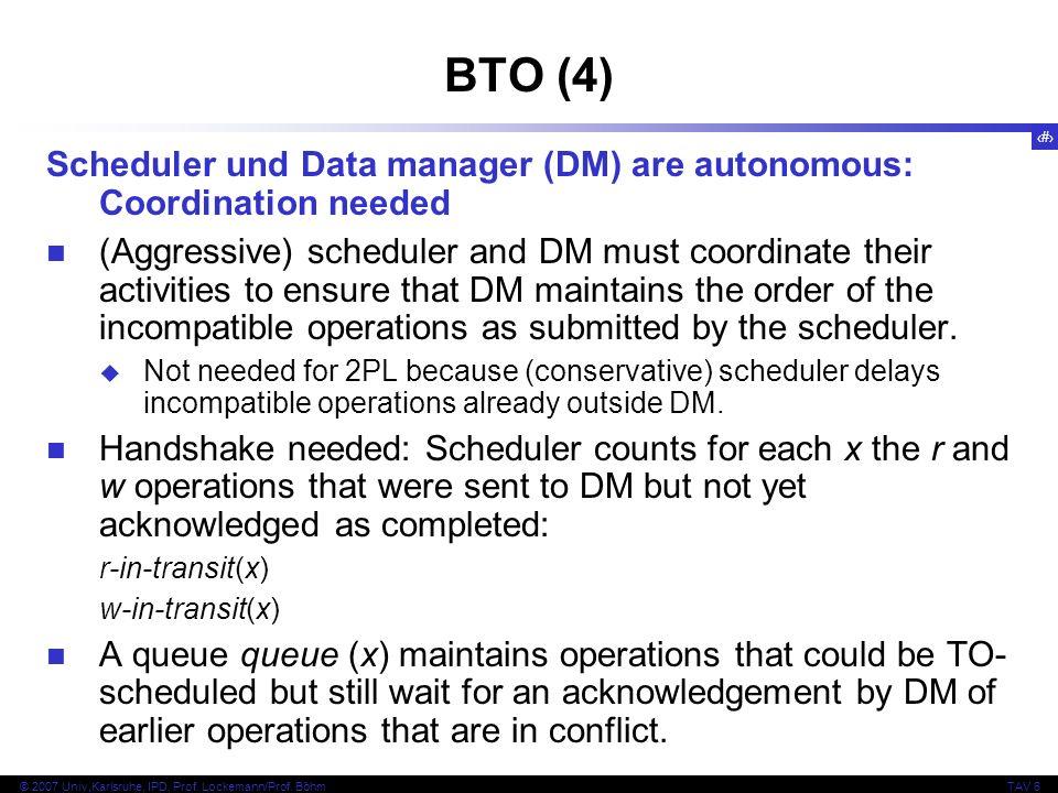 BTO (4) Scheduler und Data manager (DM) are autonomous: Coordination needed.