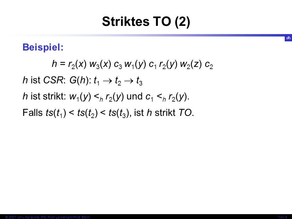 Striktes TO (2) Beispiel: h = r2(x) w3(x) c3 w1(y) c1 r2(y) w2(z) c2