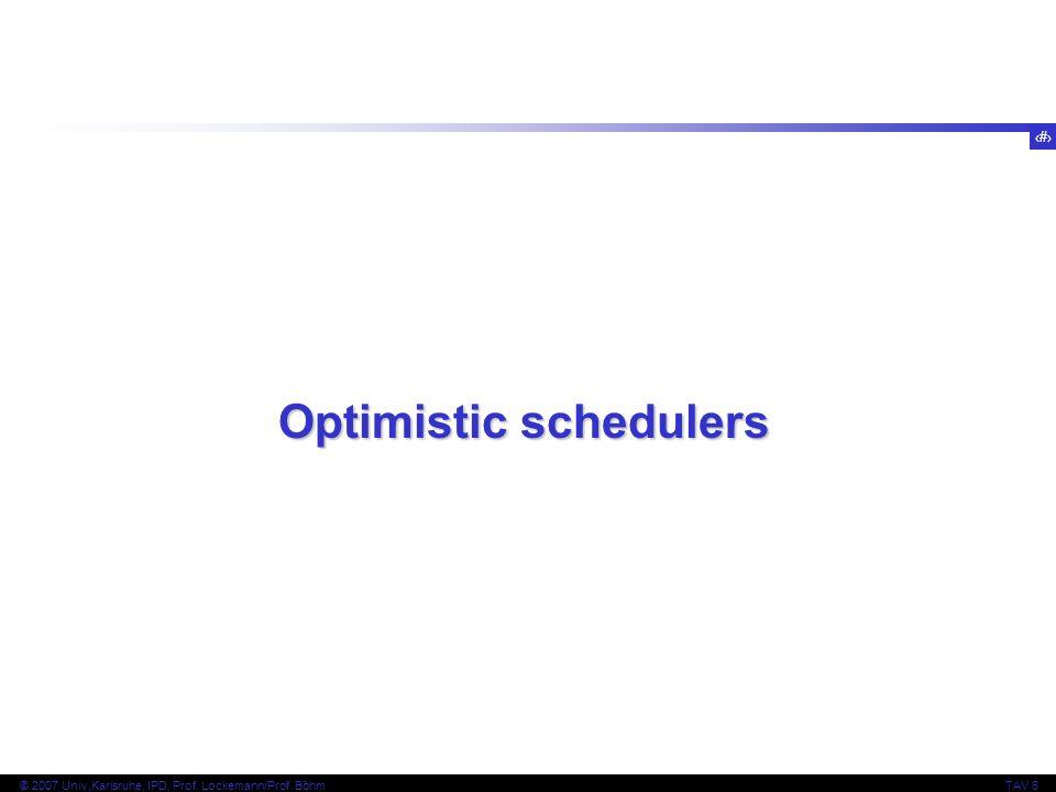 Optimistic schedulers