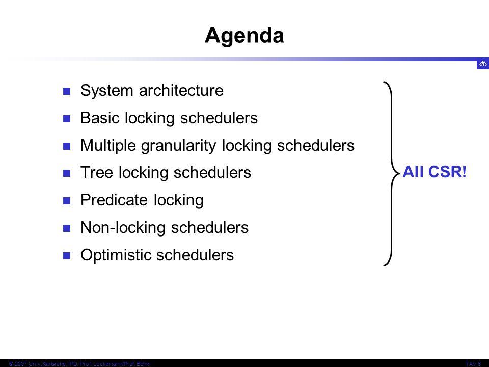 Agenda System architecture Basic locking schedulers