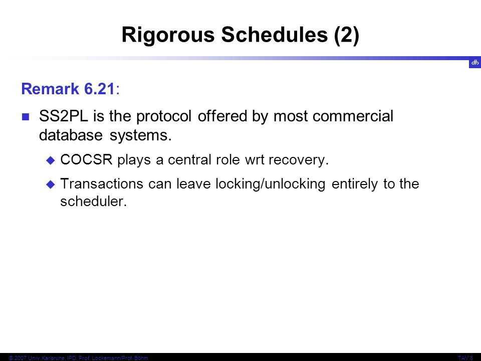 Rigorous Schedules (2) Remark 6.21: