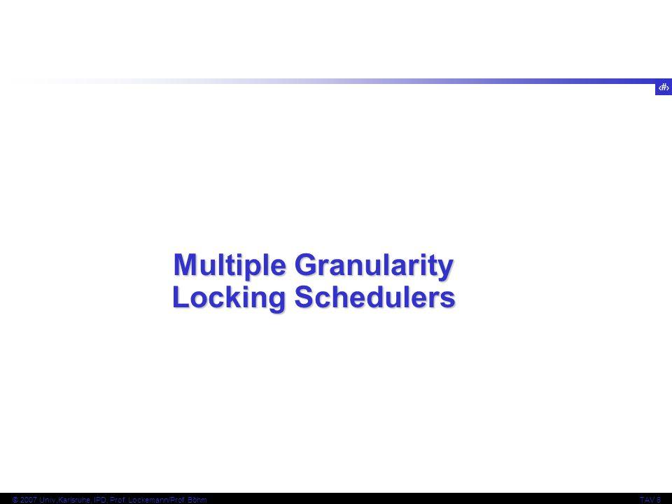 Multiple Granularity Locking Schedulers