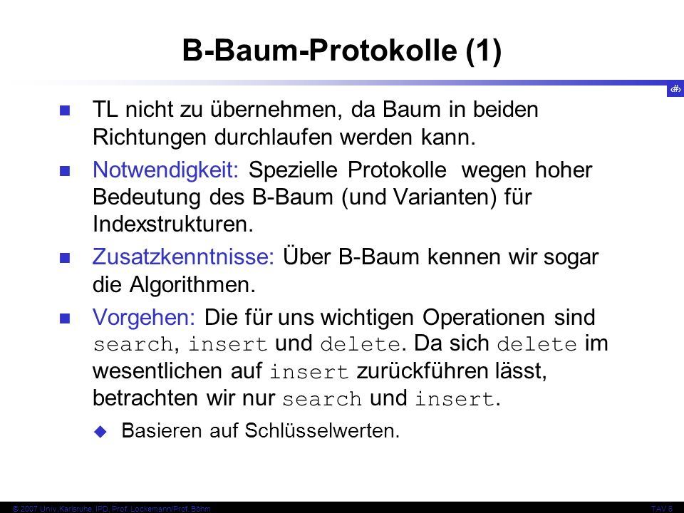 B-Baum-Protokolle (1) TL nicht zu übernehmen, da Baum in beiden Richtungen durchlaufen werden kann.