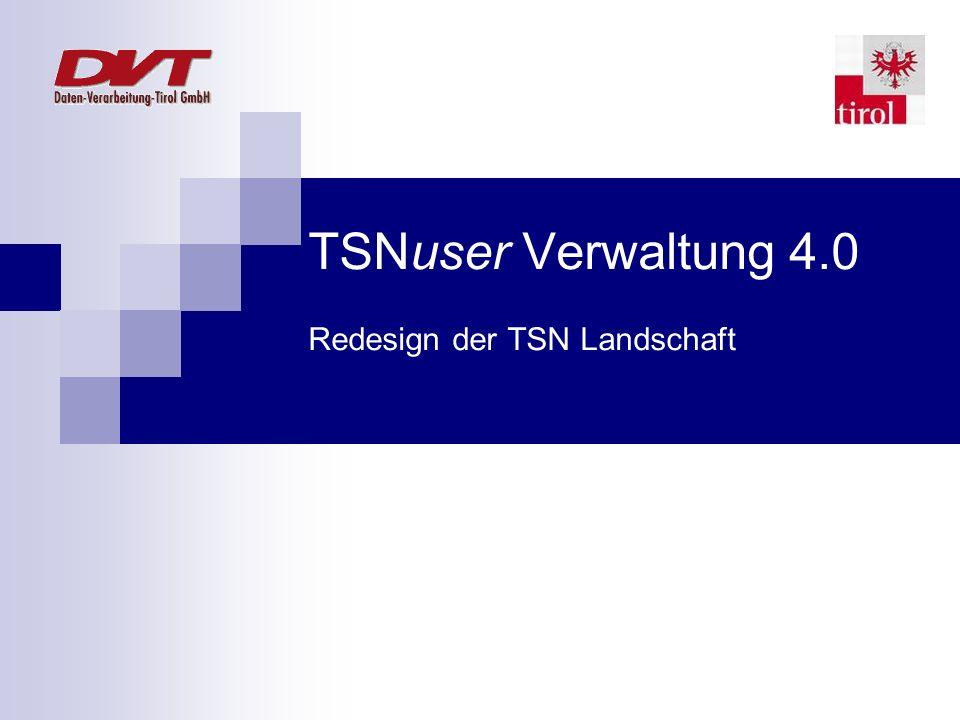 TSNuser Verwaltung 4.0 Redesign der TSN Landschaft