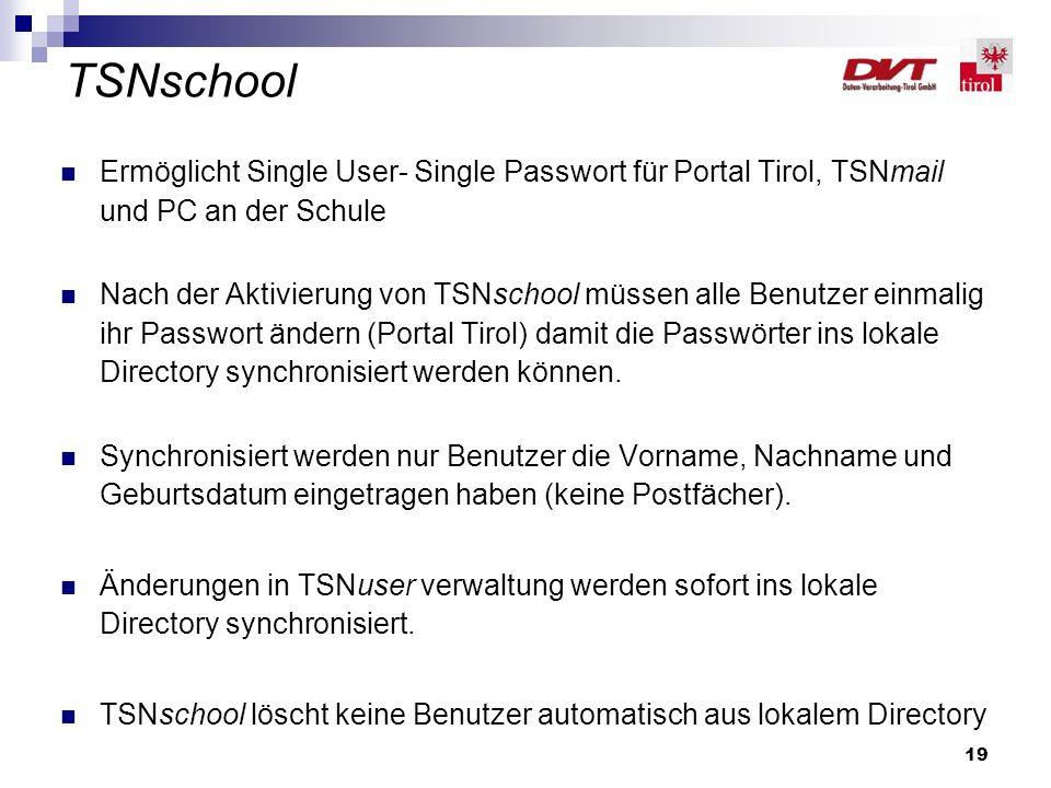 TSNschool Ermöglicht Single User- Single Passwort für Portal Tirol, TSNmail und PC an der Schule.