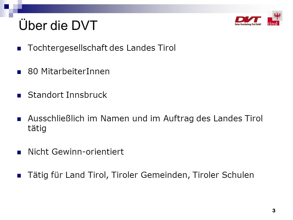 Über die DVT Tochtergesellschaft des Landes Tirol 80 MitarbeiterInnen