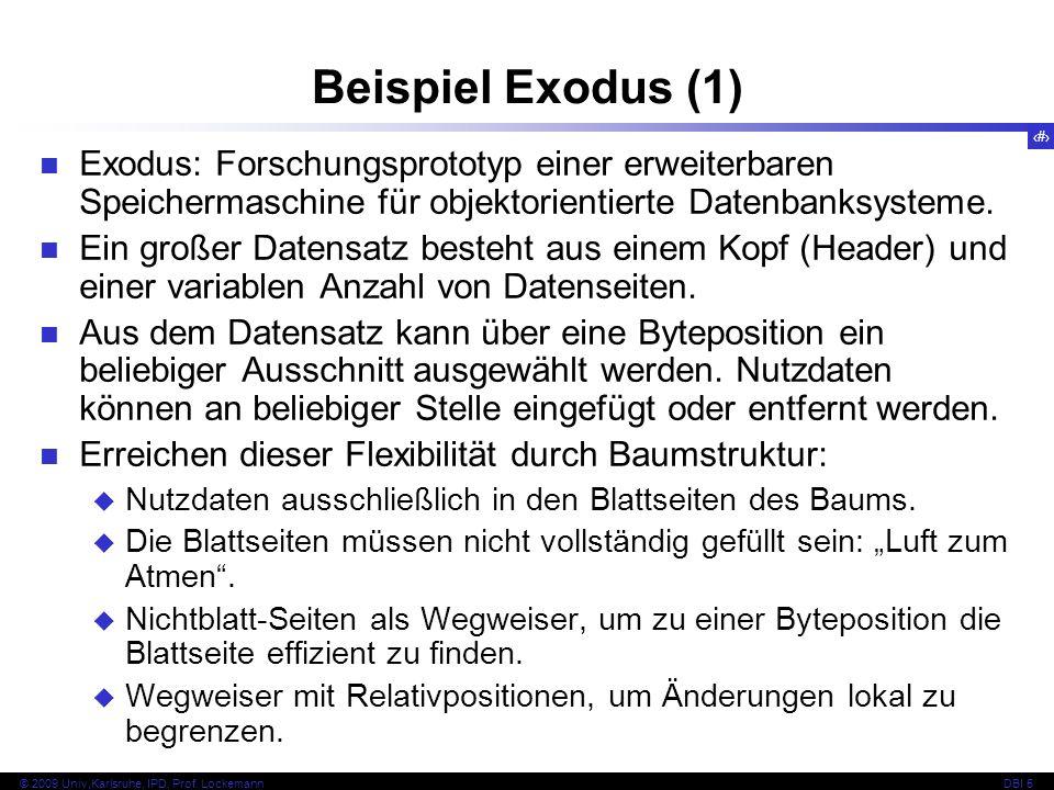 Beispiel Exodus (1) Exodus: Forschungsprototyp einer erweiterbaren Speichermaschine für objektorientierte Datenbanksysteme.