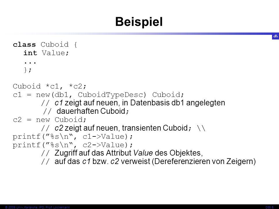 Beispiel class Cuboid { int Value; ... }; Cuboid *c1, *c2;