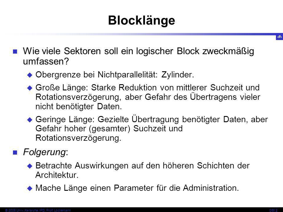 Blocklänge Wie viele Sektoren soll ein logischer Block zweckmäßig umfassen Obergrenze bei Nichtparallelität: Zylinder.