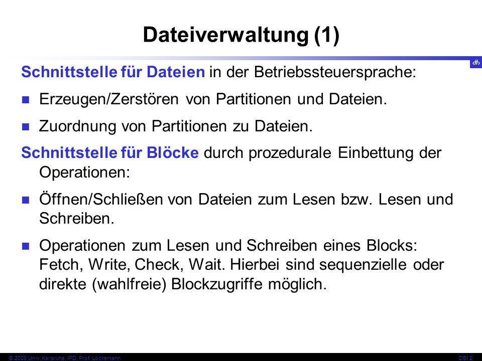 Dateiverwaltung (1) Schnittstelle für Dateien in der Betriebssteuersprache: Erzeugen/Zerstören von Partitionen und Dateien.