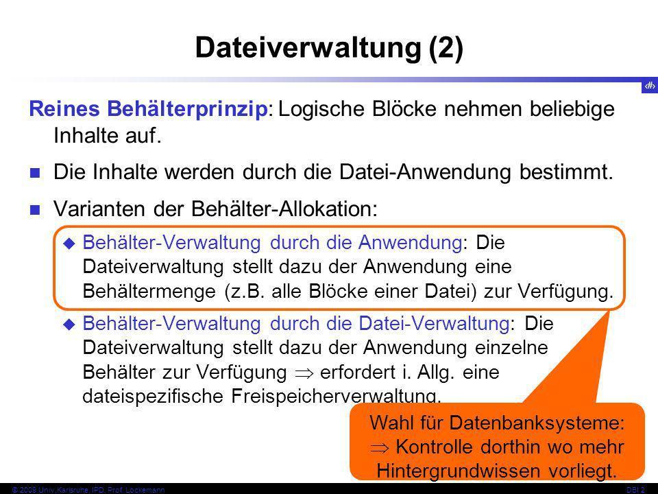 Dateiverwaltung (2) Reines Behälterprinzip: Logische Blöcke nehmen beliebige Inhalte auf. Die Inhalte werden durch die Datei-Anwendung bestimmt.