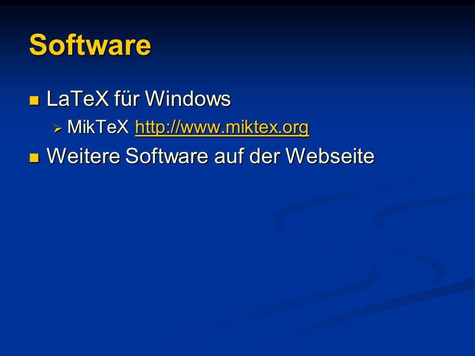 Software LaTeX für Windows Weitere Software auf der Webseite
