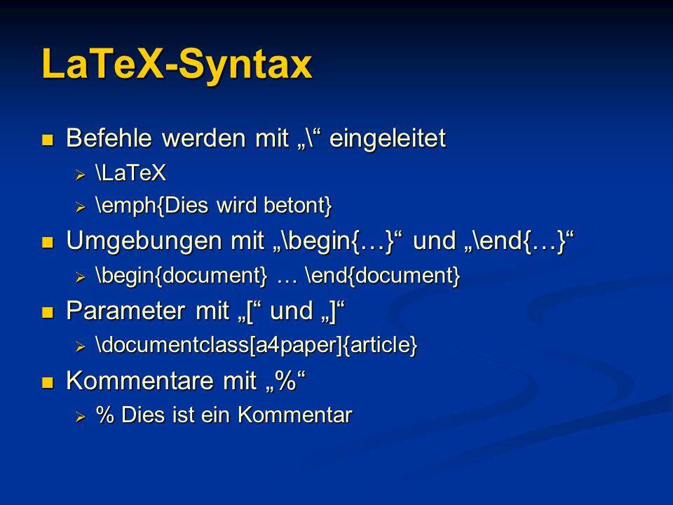 """LaTeX-Syntax Befehle werden mit """"\ eingeleitet"""