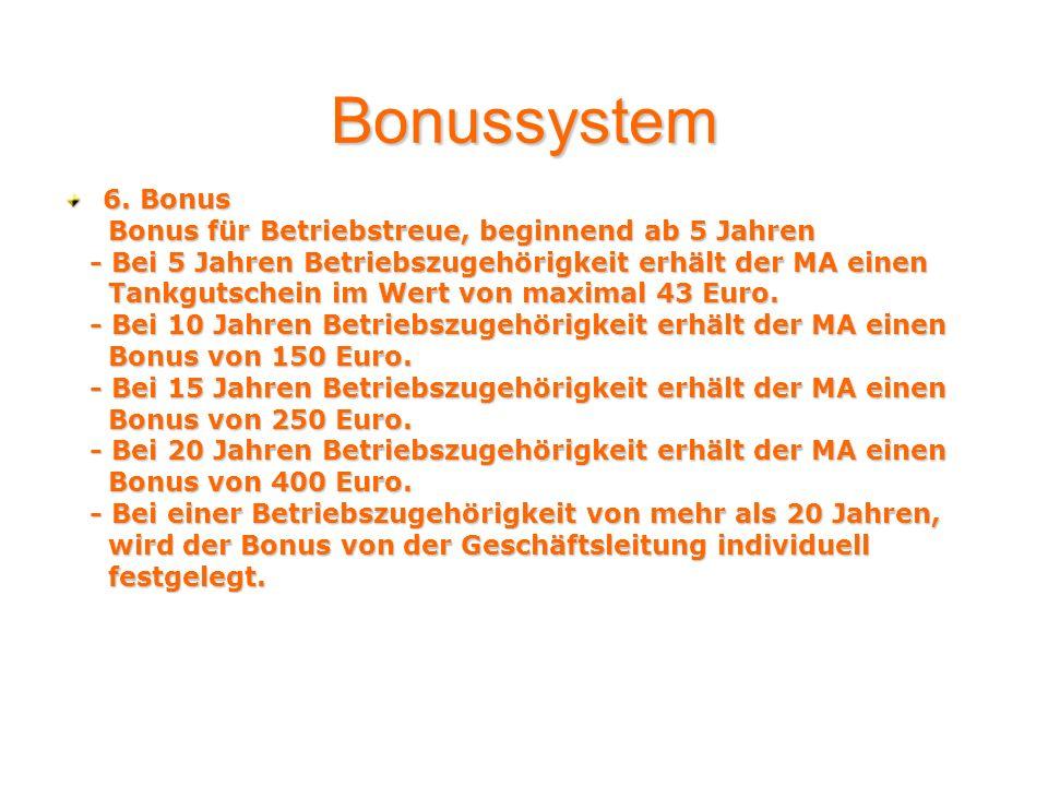 Bonussystem 6. Bonus Bonus für Betriebstreue, beginnend ab 5 Jahren