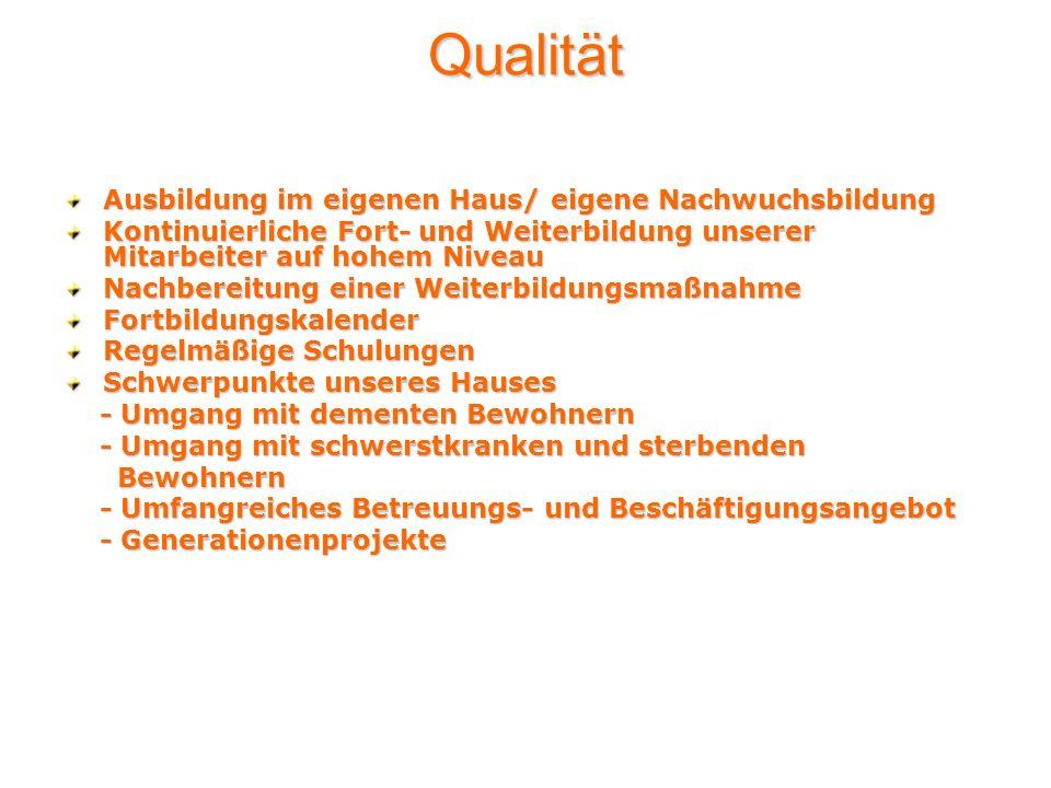 Qualität Ausbildung im eigenen Haus/ eigene Nachwuchsbildung