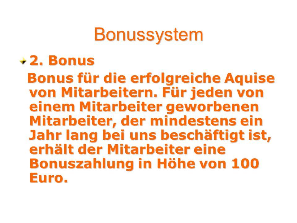 Bonussystem 2. Bonus.