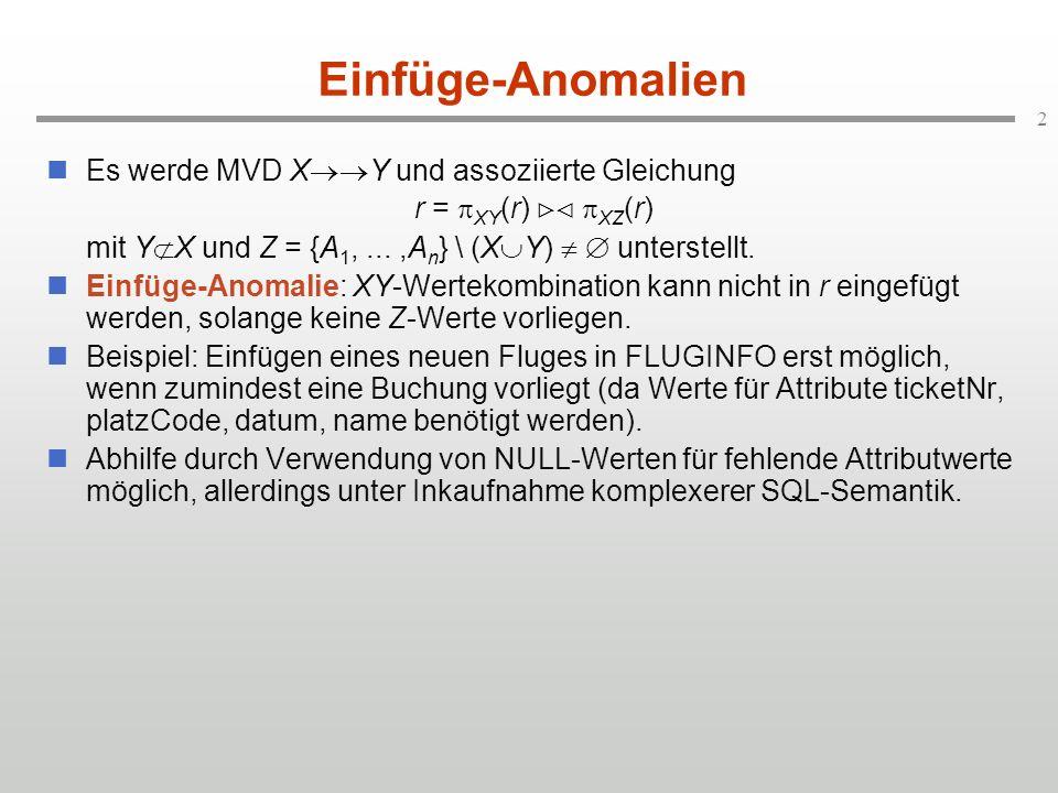 Einfüge-Anomalien Es werde MVD XY und assoziierte Gleichung