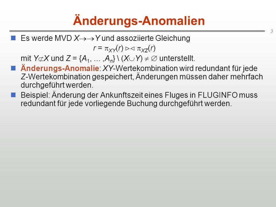 Änderungs-Anomalien Es werde MVD XY und assoziierte Gleichung