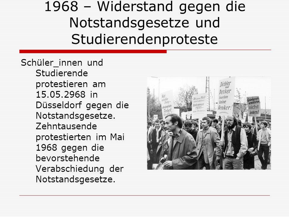 1968 – Widerstand gegen die Notstandsgesetze und Studierendenproteste