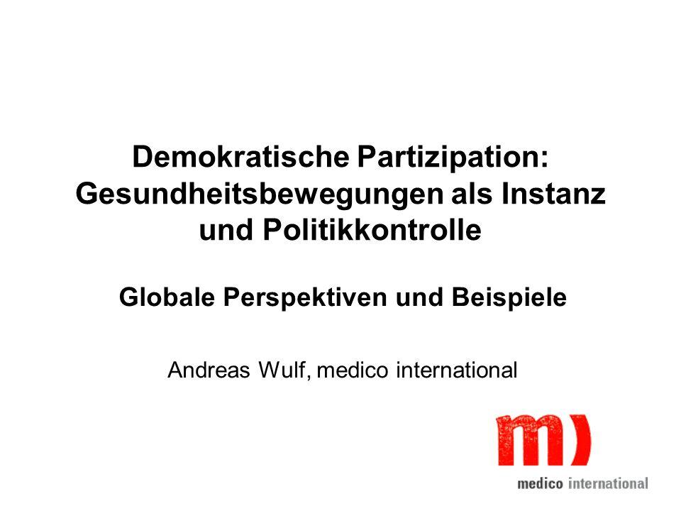 Globale Perspektiven und Beispiele Andreas Wulf, medico international