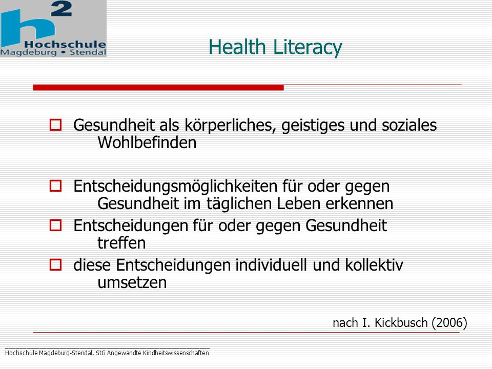 Health Literacy Gesundheit als körperliches, geistiges und soziales Wohlbefinden.