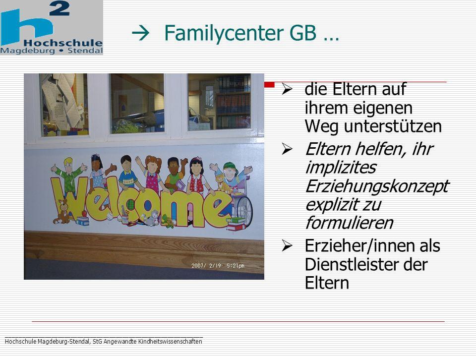  Familycenter GB … die Eltern auf ihrem eigenen Weg unterstützen