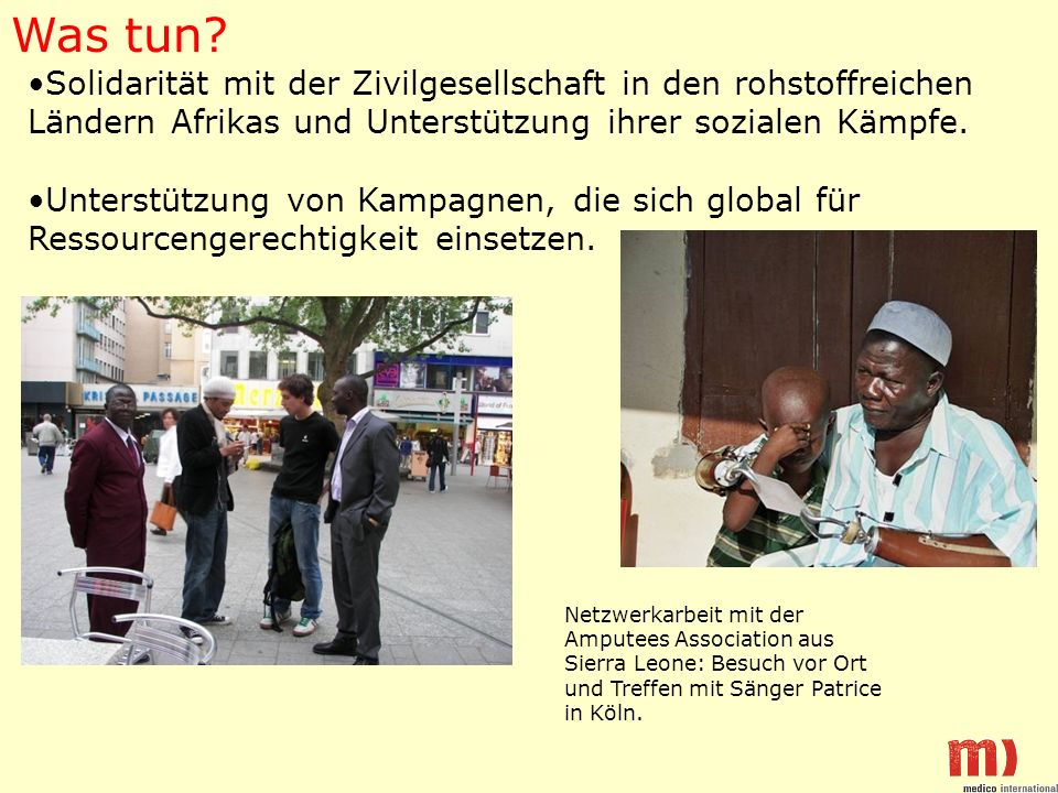 Was tun Solidarität mit der Zivilgesellschaft in den rohstoffreichen Ländern Afrikas und Unterstützung ihrer sozialen Kämpfe.