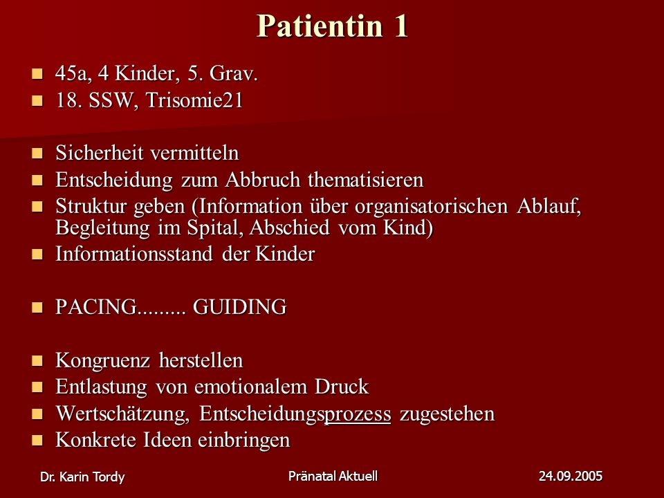 Patientin 1 45a, 4 Kinder, 5. Grav. 18. SSW, Trisomie21