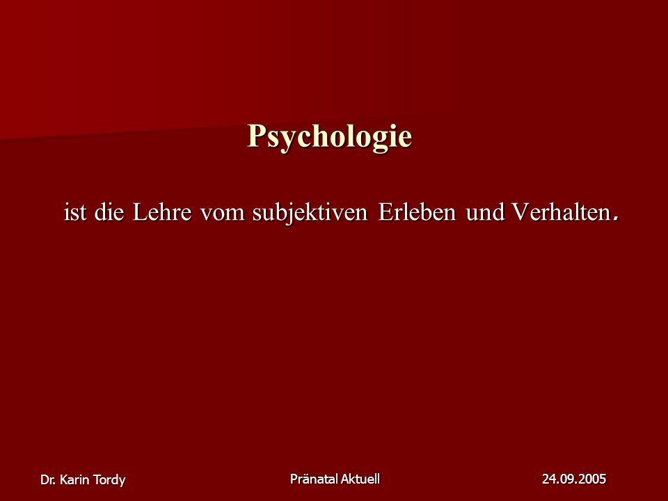 Psychologie ist die Lehre vom subjektiven Erleben und Verhalten.