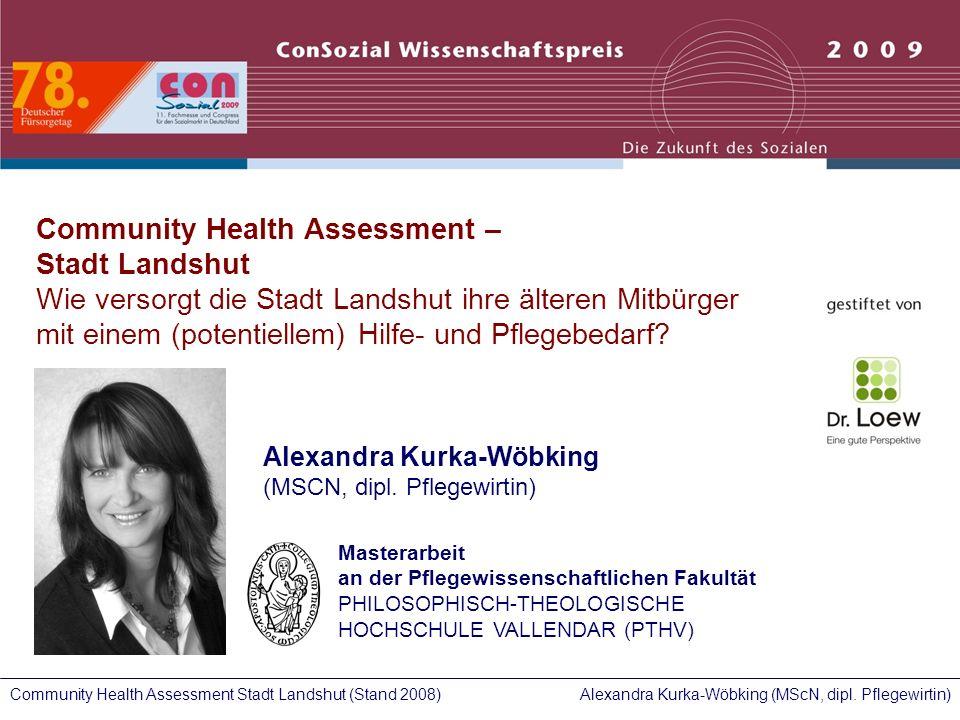 Community Health Assessment – Stadt Landshut Wie versorgt die Stadt Landshut ihre älteren Mitbürger mit einem (potentiellem) Hilfe- und Pflegebedarf