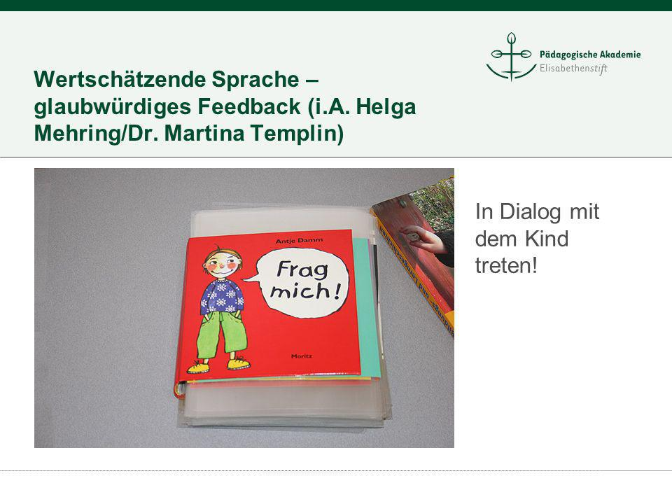 Wertschätzende Sprache –glaubwürdiges Feedback (i. A. Helga Mehring/Dr
