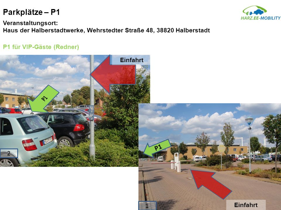 Parkplätze – P1 P1 P1 2 1 Veranstaltungsort: