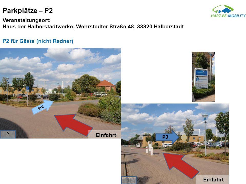 Parkplätze – P2 P2 2 P2 1 Veranstaltungsort: