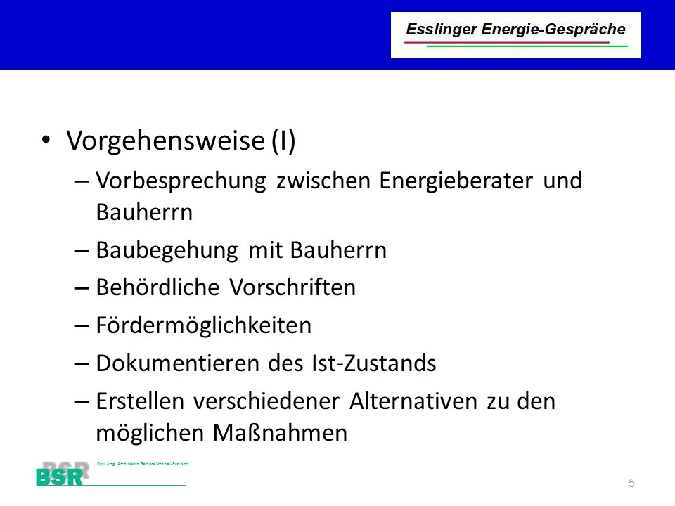 Vorgehensweise (I) Vorbesprechung zwischen Energieberater und Bauherrn