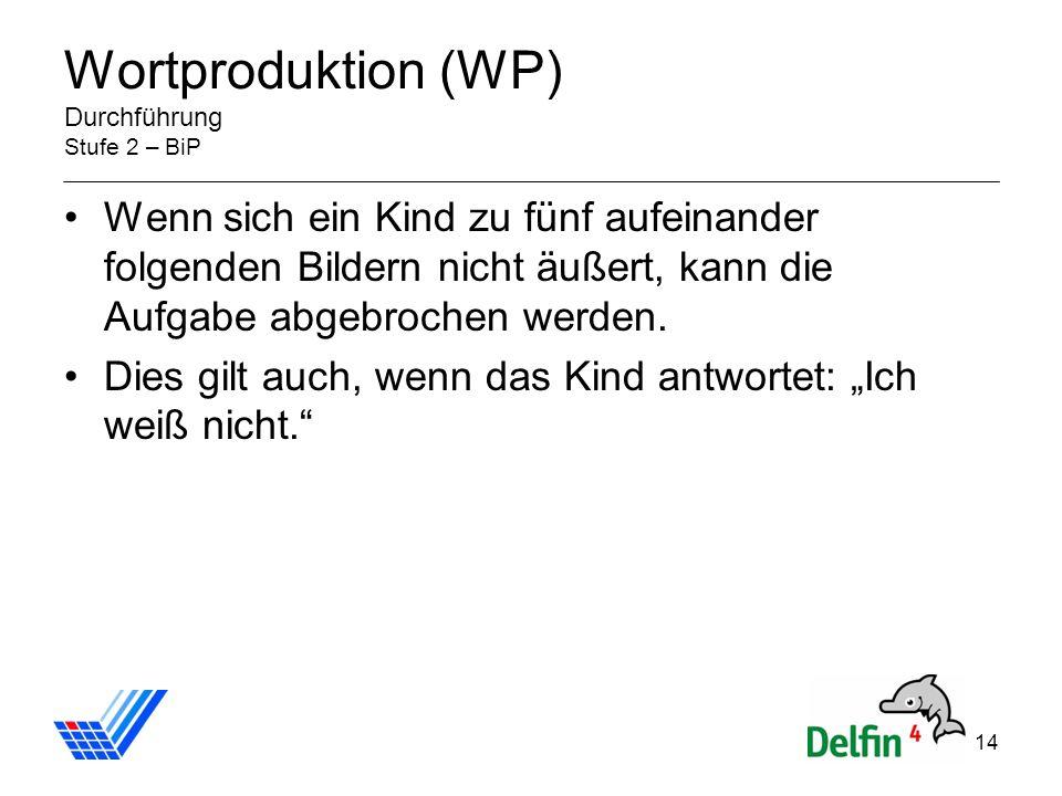 Wortproduktion (WP) Durchführung Stufe 2 – BiP