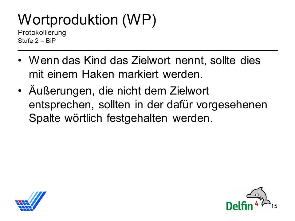 Wortproduktion (WP) Protokollierung Stufe 2 – BiP