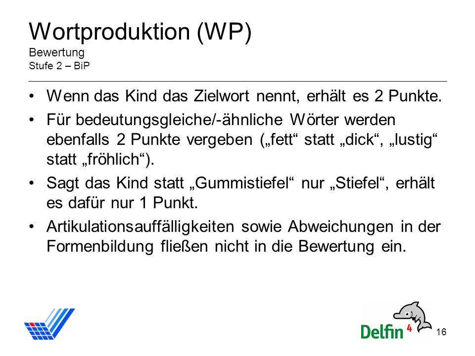 Wortproduktion (WP) Bewertung Stufe 2 – BiP