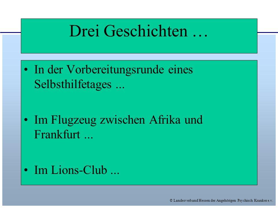Drei Geschichten … In der Vorbereitungsrunde eines Selbsthilfetages ... Im Flugzeug zwischen Afrika und Frankfurt ...
