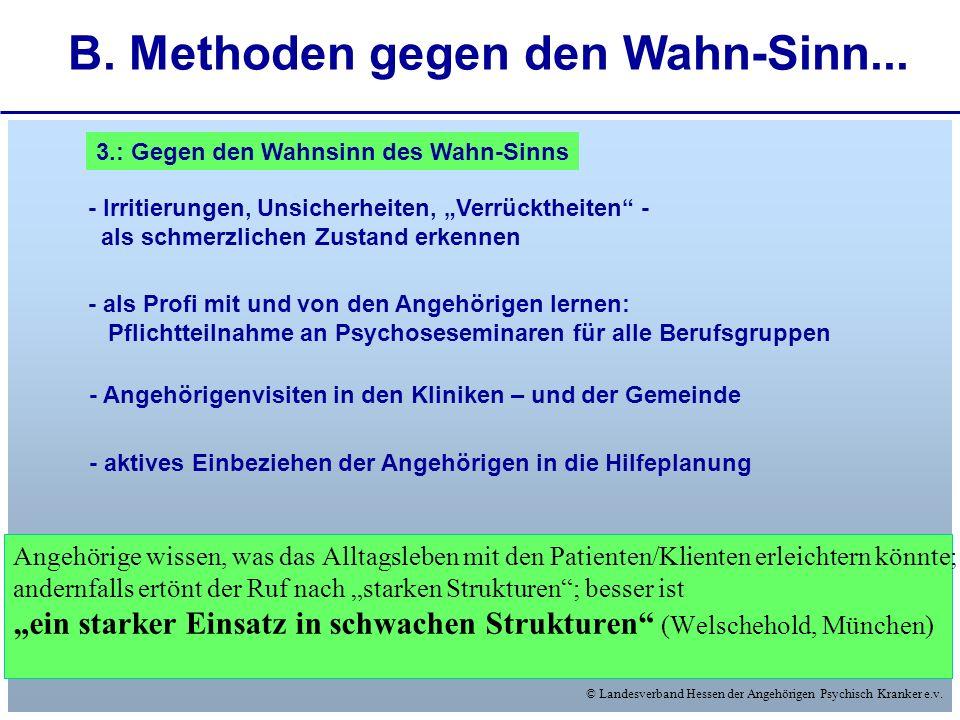 B. Methoden gegen den Wahn-Sinn...
