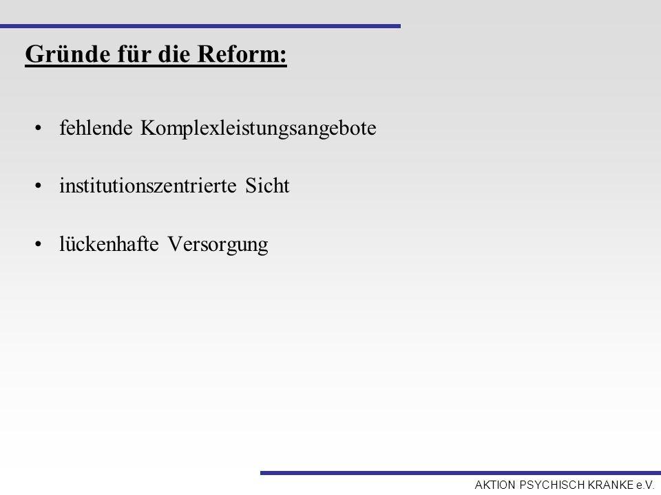 Gründe für die Reform: fehlende Komplexleistungsangebote