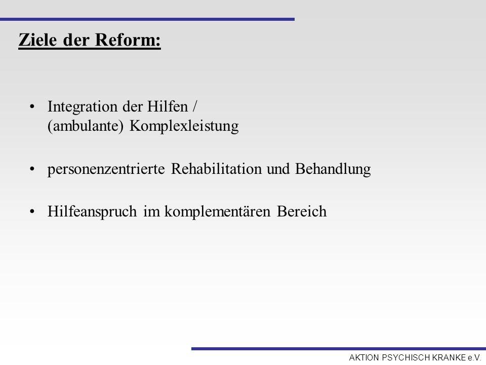 Ziele der Reform: Integration der Hilfen / (ambulante) Komplexleistung