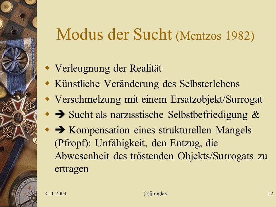 Modus der Sucht (Mentzos 1982)